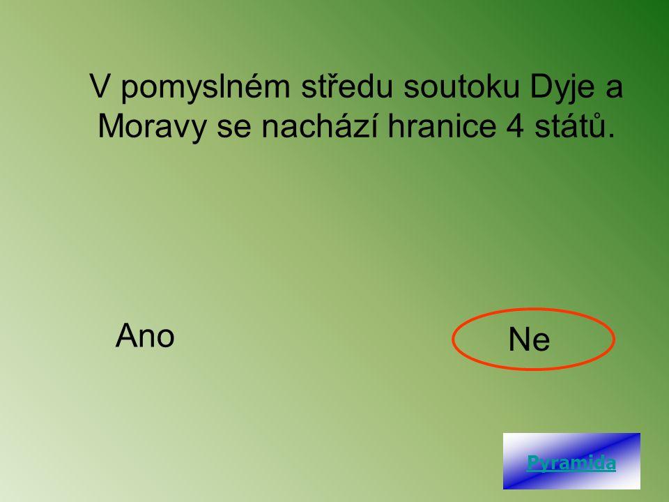 V pomyslném středu soutoku Dyje a Moravy se nachází hranice 4 států. Ano Ne Pyramida