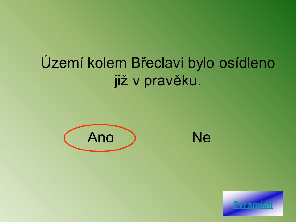 Území kolem Břeclavi bylo osídleno již v pravěku. AnoNe Pyramida