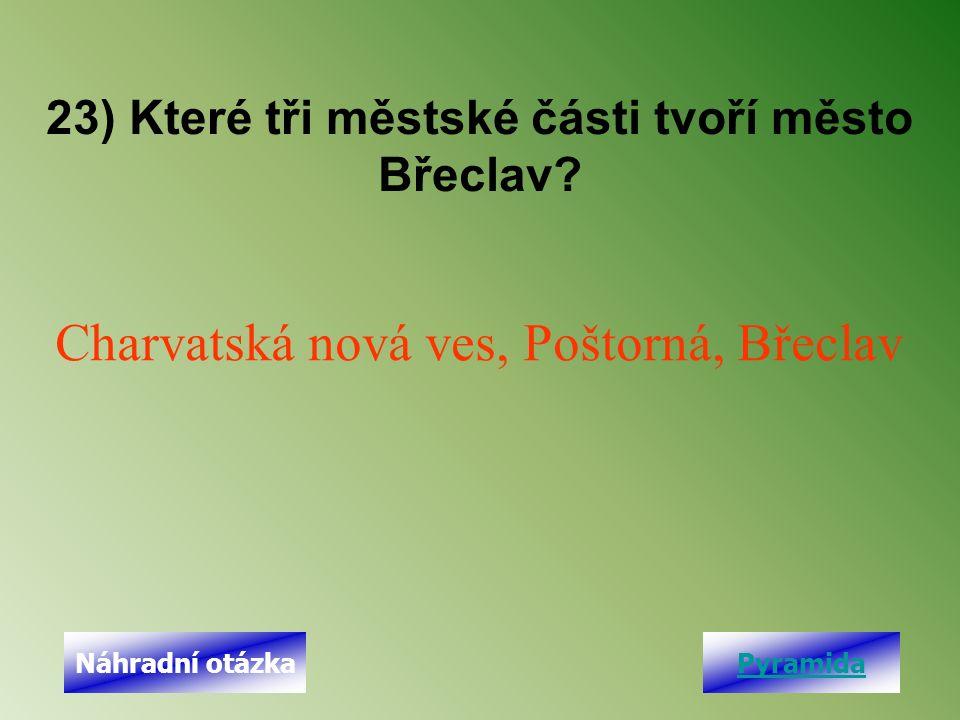 23) Které tři městské části tvoří město Břeclav.