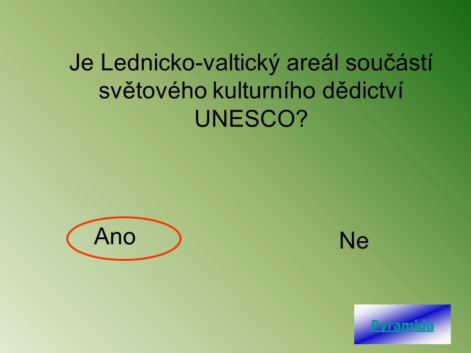 Je Lednicko-valtický areál součástí světového kulturního dědictví UNESCO? Ano Ne Pyramida