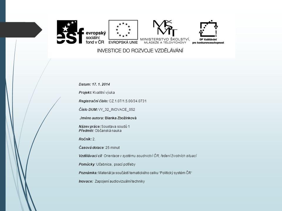 Datum: 17. 1. 2014 Projekt: Kvalitní výuka Registrační číslo: CZ.1.07/1.5.00/34.0731 Číslo DUM: VY_32_INOVACE_052 Jméno autora: Blanka Zbožínková Náze