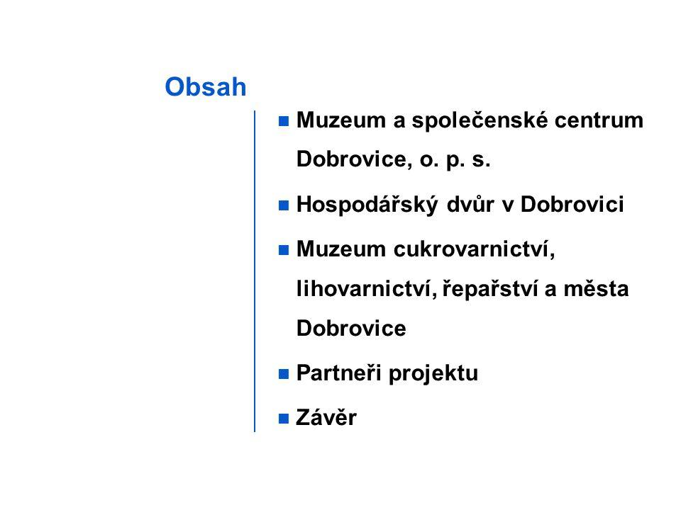 Obsah Muzeum a společenské centrum Dobrovice, o. p.