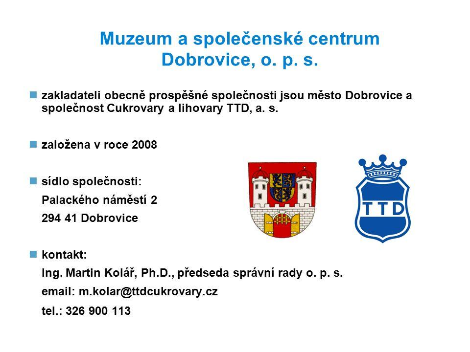 zakladateli obecně prospěšné společnosti jsou město Dobrovice a společnost Cukrovary a lihovary TTD, a.