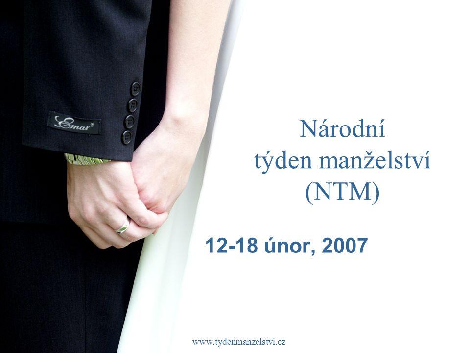 www.tydenmanzelstvi.cz Národní týden manželství (NTM) 12-18 únor, 2007