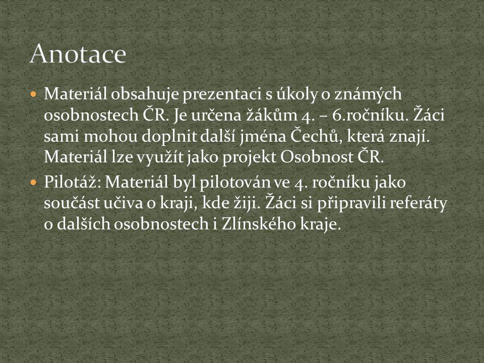 Materiál obsahuje prezentaci s úkoly o známých osobnostech ČR.