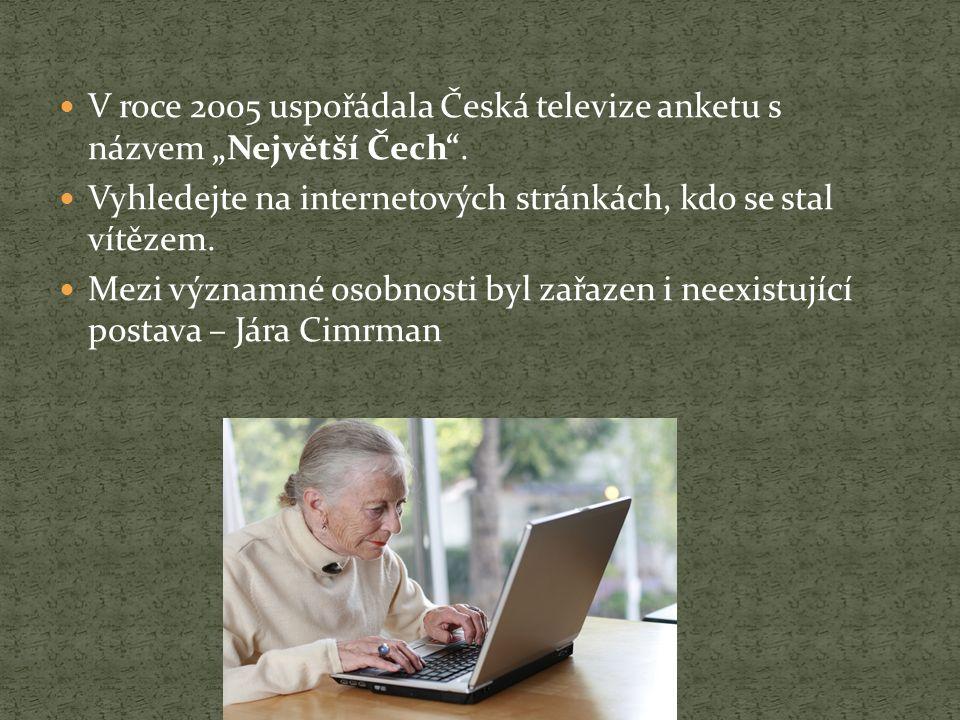 """V roce 2005 uspořádala Česká televize anketu s názvem """"Největší Čech ."""