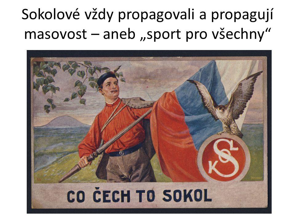 """Sokolové vždy propagovali a propagují masovost – aneb """"sport pro všechny"""