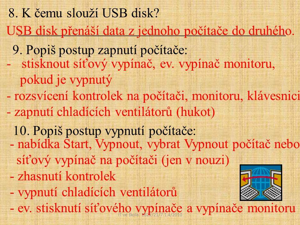 8. K čemu slouží USB disk. ________________________________________ 9.