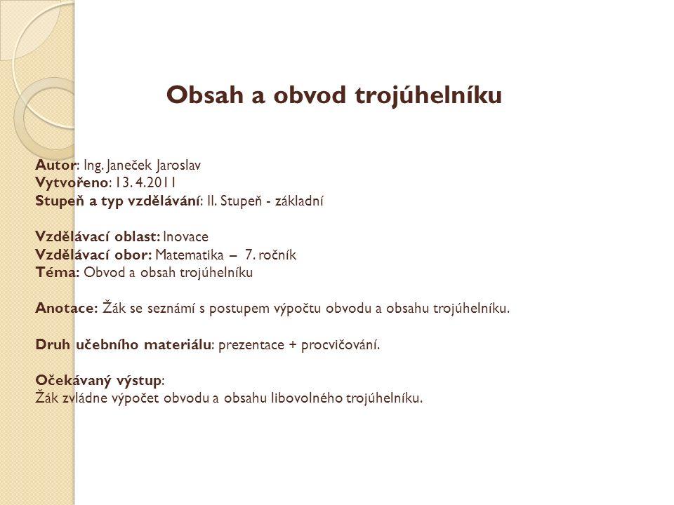 Obvod a obsah trojúhelníku Základní škola Čelákovice VY_32_INOVACE_069_Obvod a obsah trojúhelníku