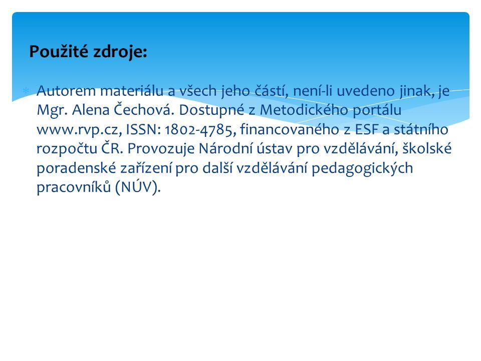  Autorem materiálu a všech jeho částí, není-li uvedeno jinak, je Mgr. Alena Čechová. Dostupné z Metodického portálu www.rvp.cz, ISSN: 1802-4785, fina