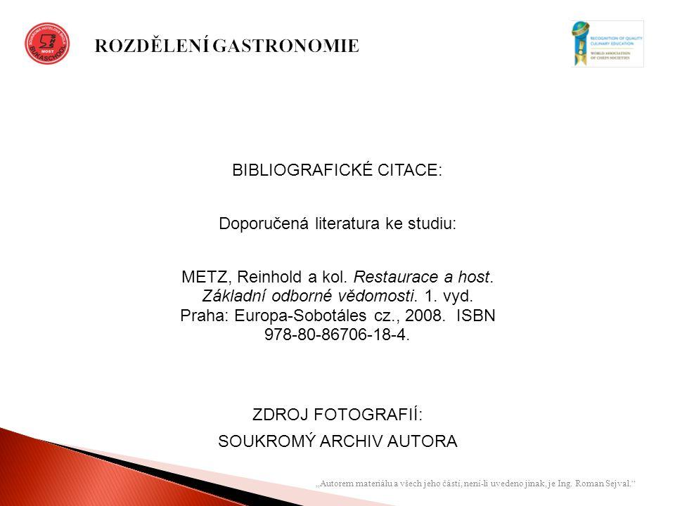 BIBLIOGRAFICKÉ CITACE: Doporučená literatura ke studiu: METZ, Reinhold a kol.