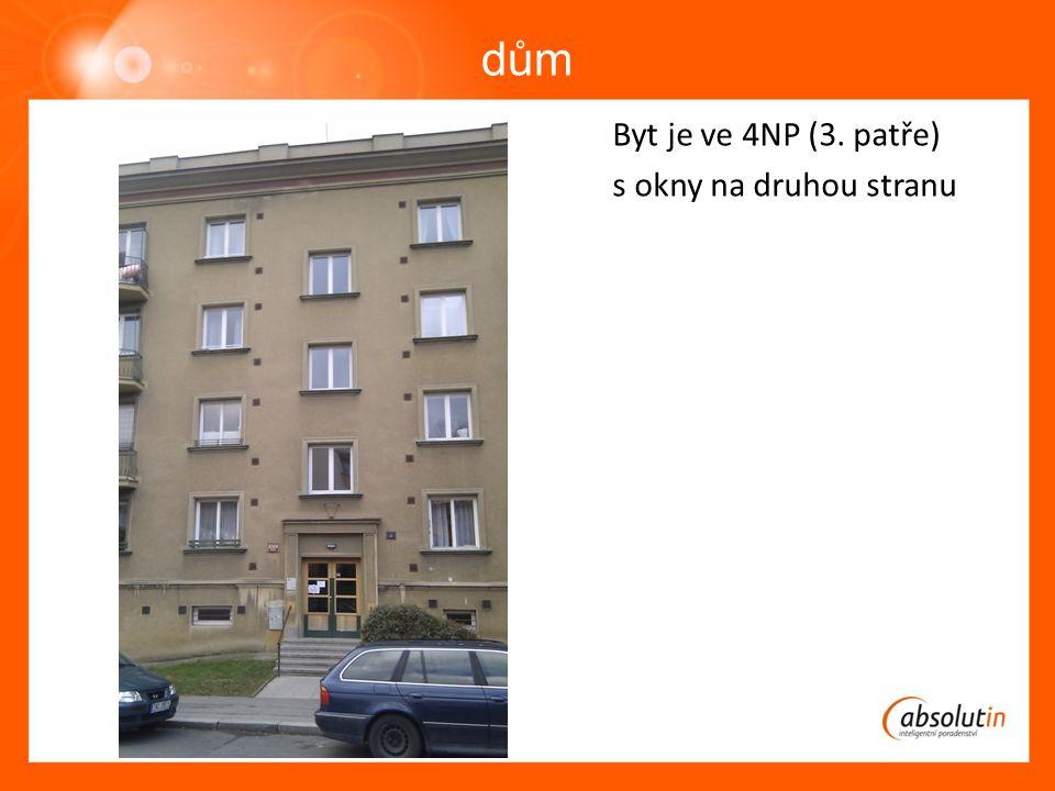 dům Byt je ve 4NP (3. patře) s okny na druhou stranu