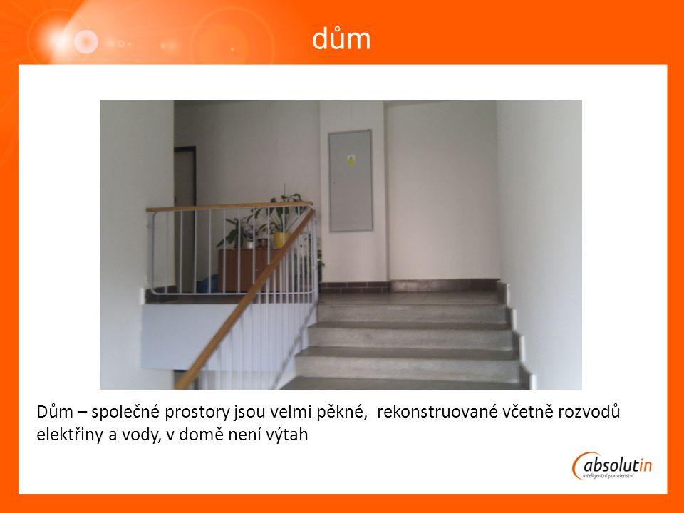 dům Dům – společné prostory jsou velmi pěkné, rekonstruované včetně rozvodů elektřiny a vody, v domě není výtah