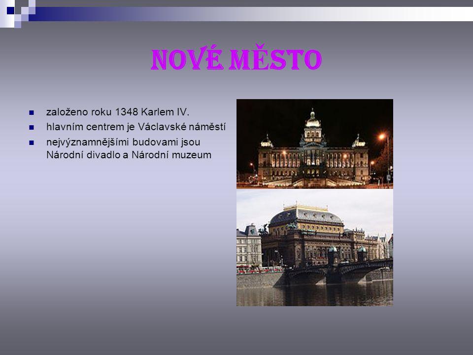 NOVÉ M Ě STO založeno roku 1348 Karlem IV.