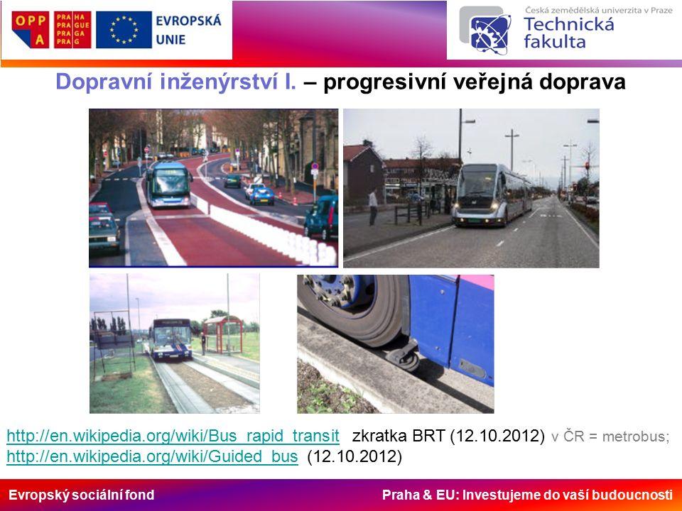 Evropský sociální fond Praha & EU: Investujeme do vaší budoucnosti Dopravní inženýrství I. – progresivní veřejná doprava http://en.wikipedia.org/wiki/