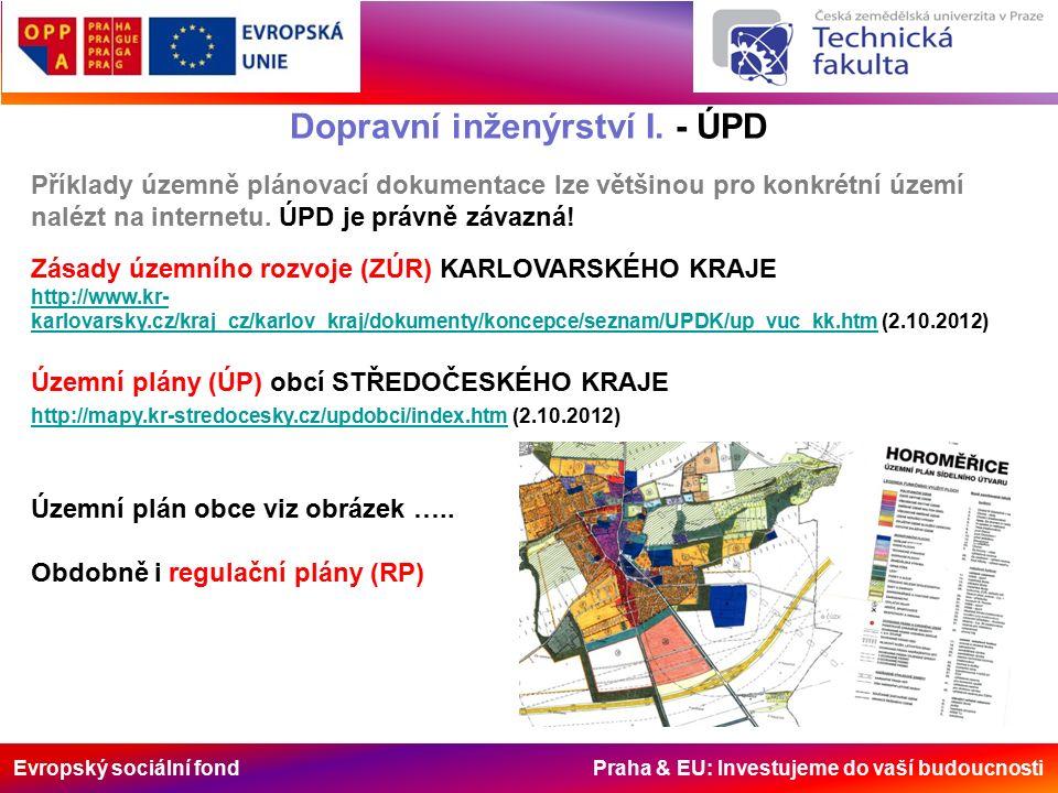 Evropský sociální fond Praha & EU: Investujeme do vaší budoucnosti Dopravní inženýrství I. - ÚPD Zásady územního rozvoje (ZÚR) KARLOVARSKÉHO KRAJE htt