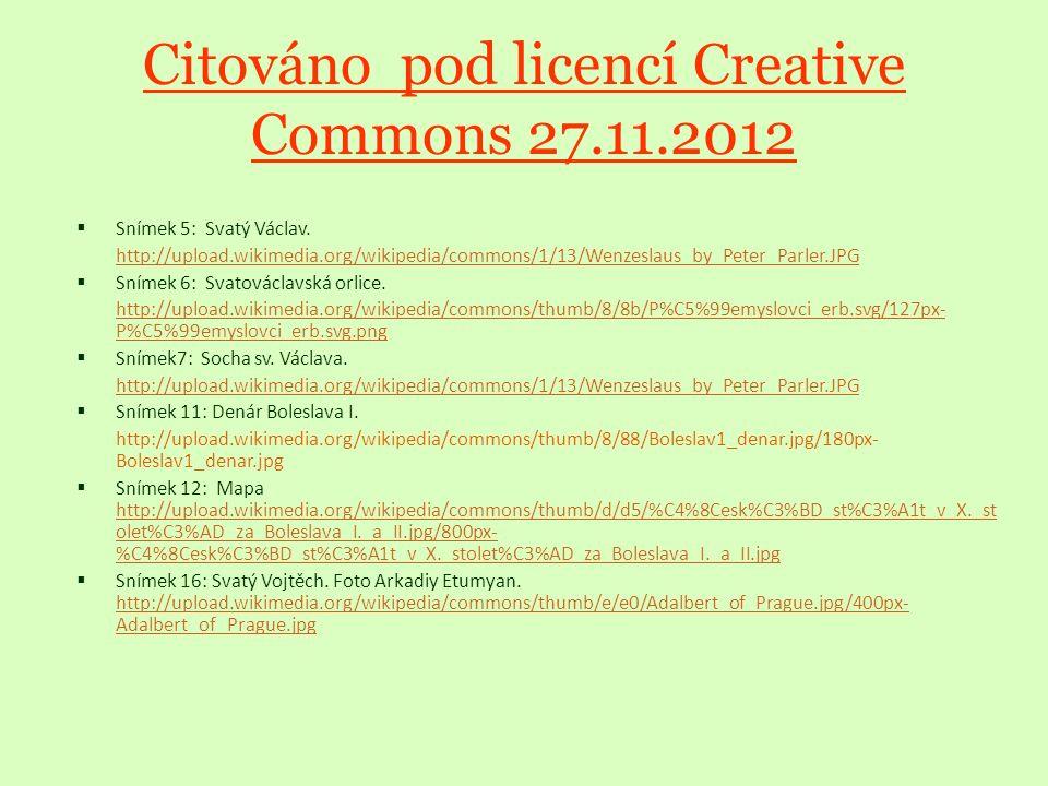 Citováno pod licencí Creative Commons 27.11.2012  Snímek 5: Svatý Václav.