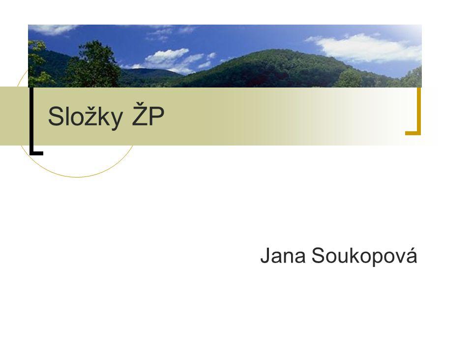 Složky ŽP Jana Soukopová