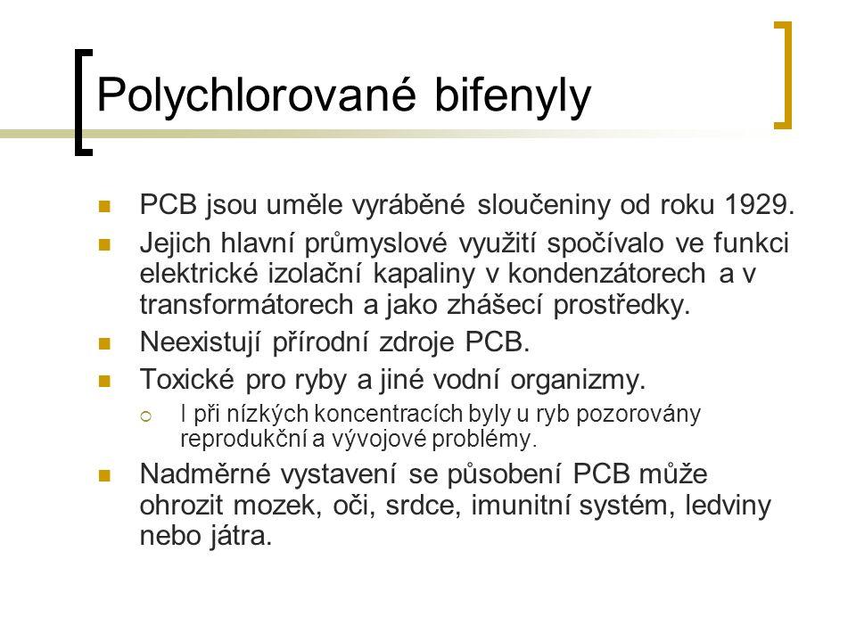 Polychlorované bifenyly PCB jsou uměle vyráběné sloučeniny od roku 1929.