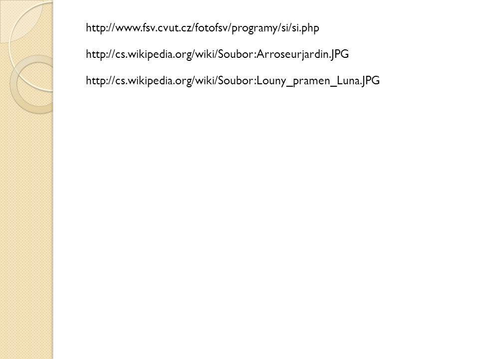 http://www.fsv.cvut.cz/fotofsv/programy/si/si.php http://cs.wikipedia.org/wiki/Soubor:Arroseurjardin.JPG http://cs.wikipedia.org/wiki/Soubor:Louny_pramen_Luna.JPG