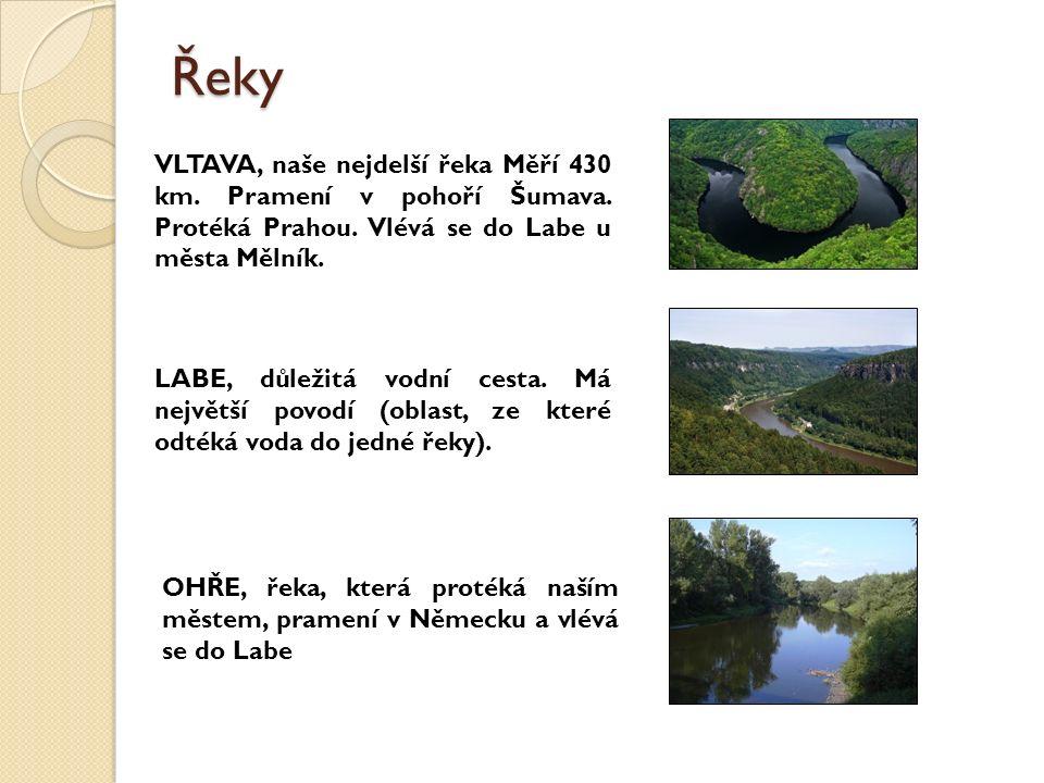Řeky VLTAVA, naše nejdelší řeka Měří 430 km. Pramení v pohoří Šumava.
