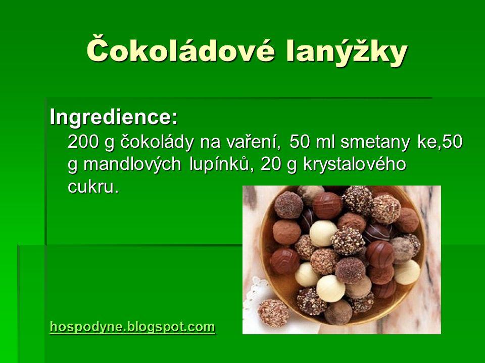 Čokoládové lanýžky Ingredience: 200 g čokolády na vaření, 50 ml smetany ke,50 g mandlových lupínků, 20 g krystalového cukru.
