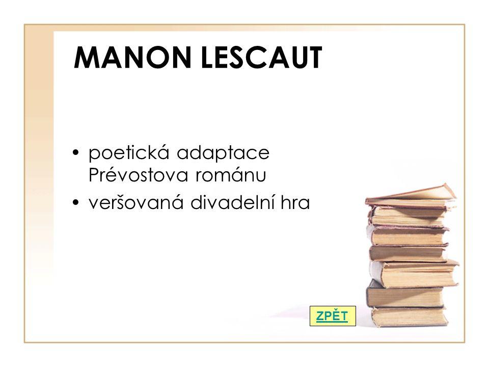 MANON LESCAUT poetická adaptace Prévostova románu veršovaná divadelní hra ZPĚT