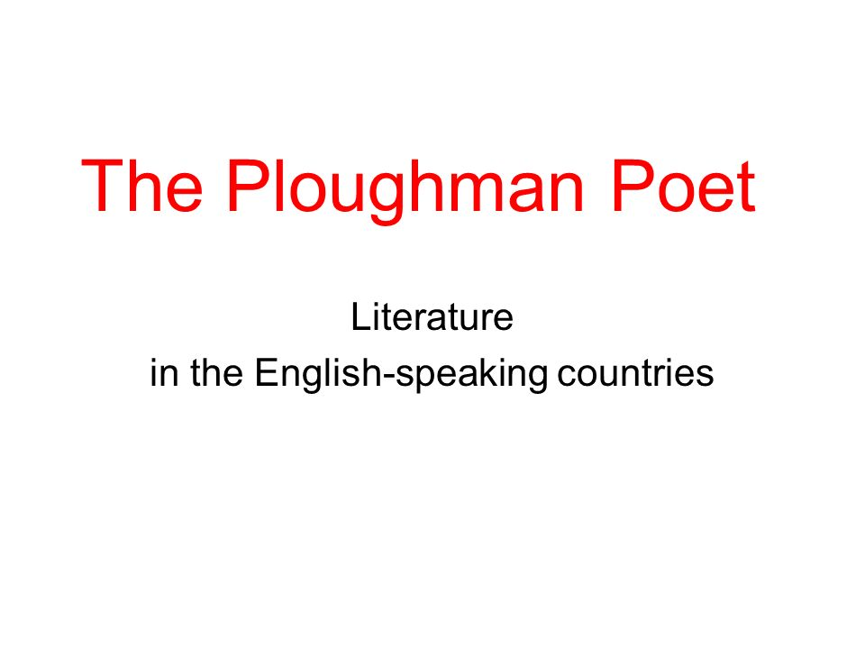 The Ploughman Poet Literature in the English-speaking countries