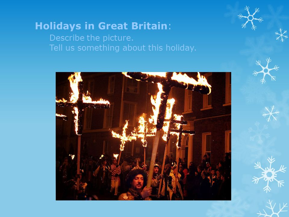 Holidays in Great Britain: Describe the picture. Tell us something about this holiday.