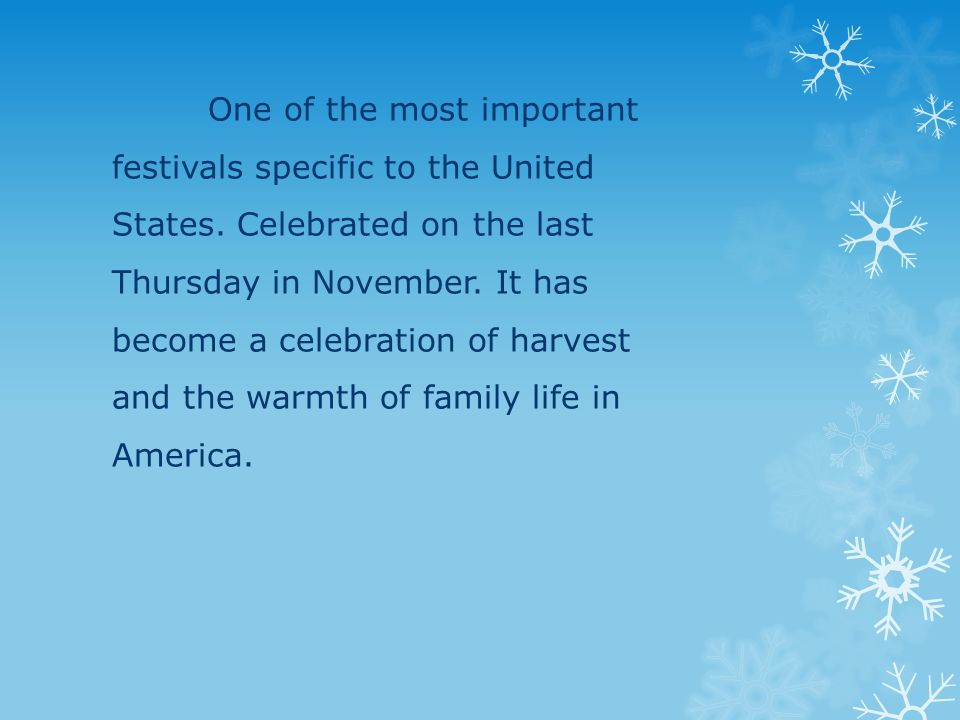 One of the most important festivals specific to the United States.