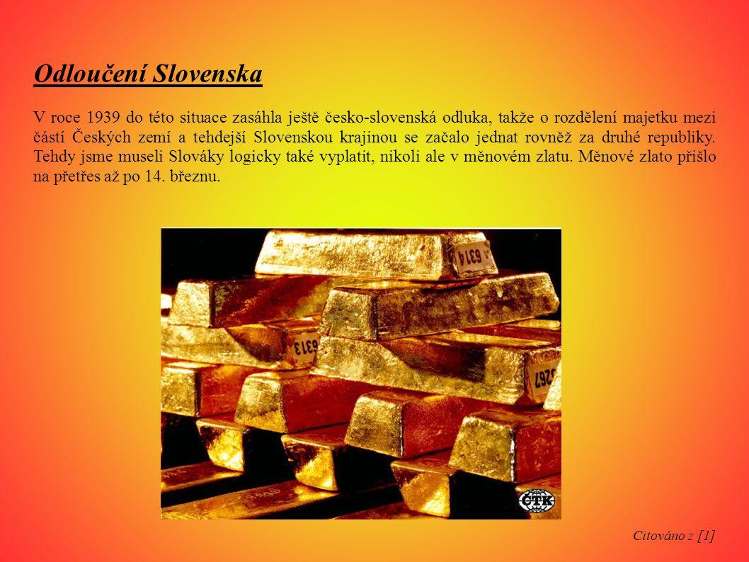 Měnové zlato v průběhu války Zbylá část měnového zlata, která byla deponována u Bank of England hrála velmi významnou roli.