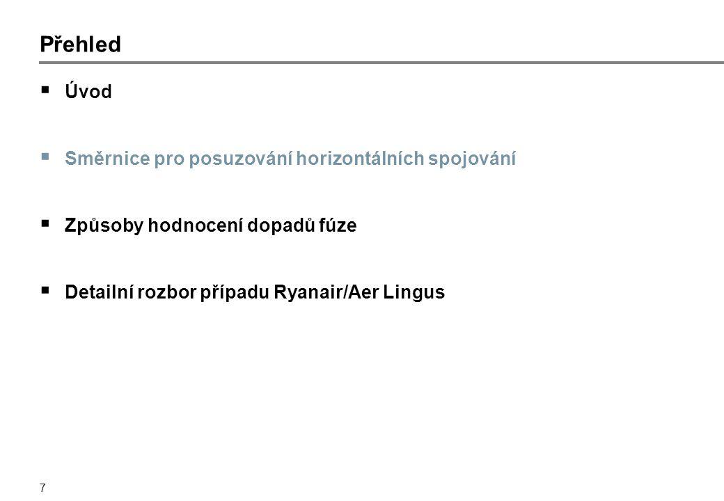 7 Přehled  Úvod  Směrnice pro posuzování horizontálních spojování  Způsoby hodnocení dopadů fúze  Detailní rozbor případu Ryanair/Aer Lingus
