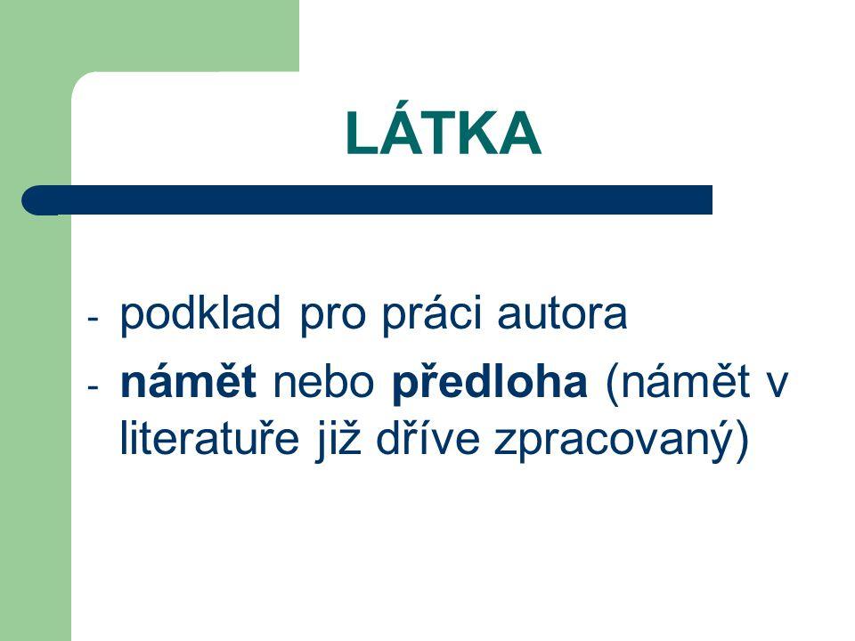 LÁTKA - podklad pro práci autora - námět nebo předloha (námět v literatuře již dříve zpracovaný)
