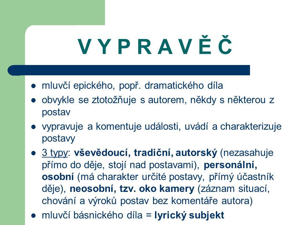 V Y P R A V Ě Č mluvčí epického, popř.