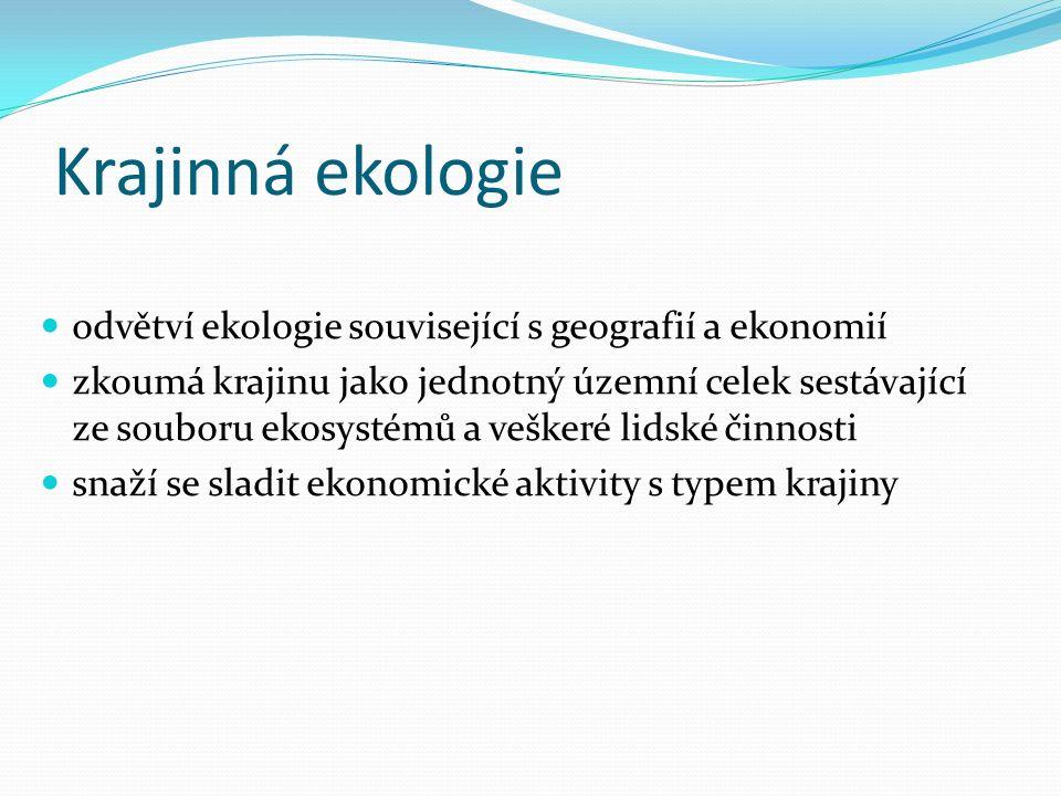 Krajinná ekologie odvětví ekologie související s geografií a ekonomií zkoumá krajinu jako jednotný územní celek sestávající ze souboru ekosystémů a ve