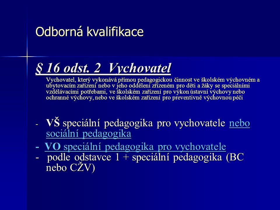 Odborná kvalifikace § 16 odst.
