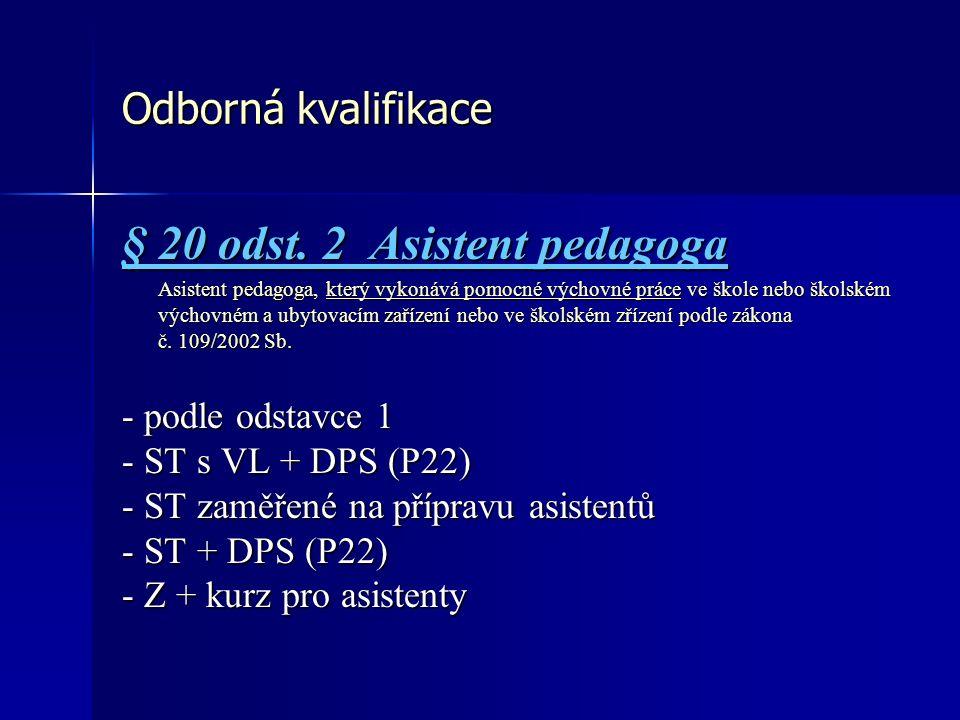 Odborná kvalifikace § 20 odst.