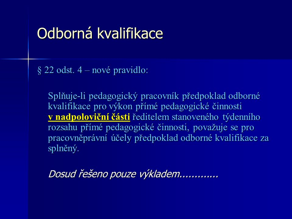 Odborná kvalifikace § 22 odst.