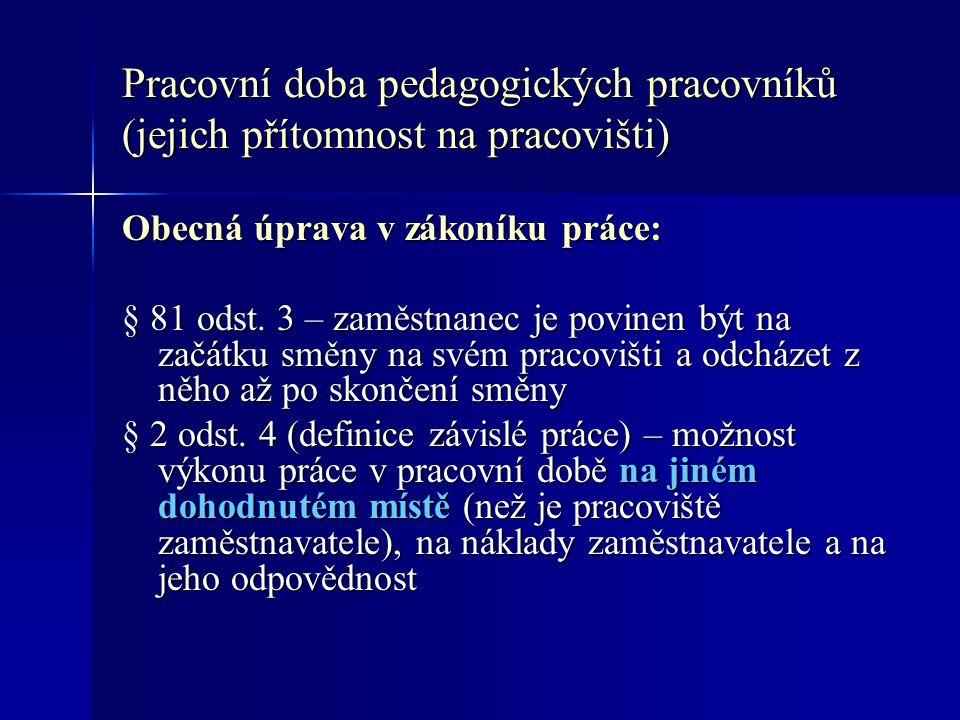 Pracovní doba pedagogických pracovníků (jejich přítomnost na pracovišti) Obecná úprava v zákoníku práce: § 81 odst.