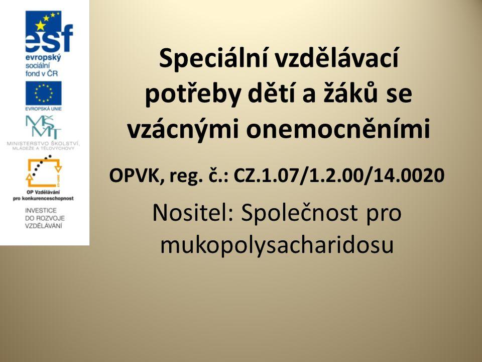 Speciální vzdělávací potřeby dětí a žáků se vzácnými onemocněními OPVK, reg.