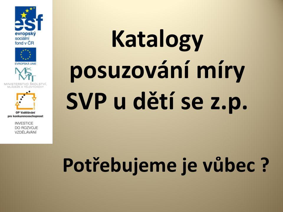 http: spc.upol.cz e-mail: spc@upol.cz www.svp- vzacnaonemocneni.cz e-mail: spmps@seznam.cz Jan Michalík, Praha, leden 2012,