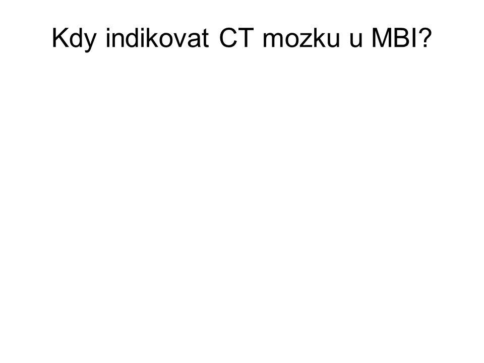 Kdy indikovat CT mozku u MBI