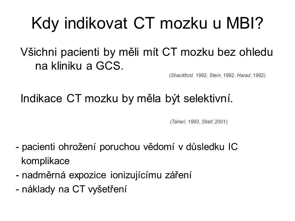 Všichni pacienti by měli mít CT mozku bez ohledu na kliniku a GCS. (Shackford, 1992, Stein, 1992, Harad, 1992) Indikace CT mozku by měla být selektivn