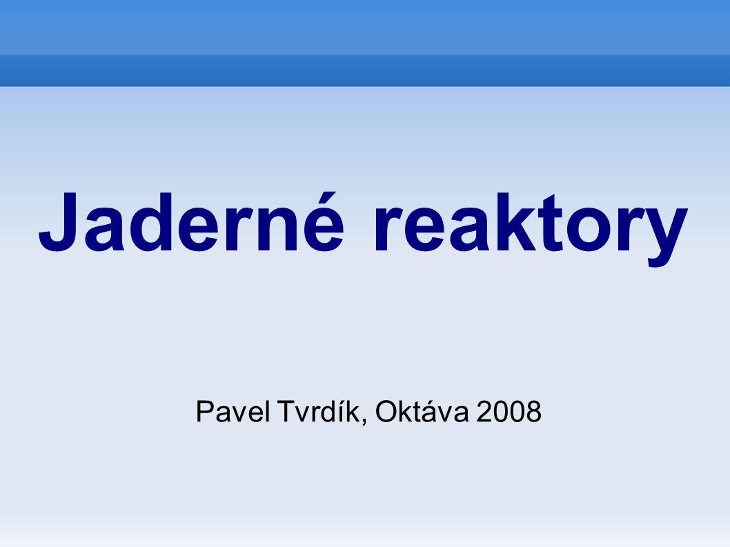 Jaderné reaktory Pavel Tvrdík, Oktáva 2008