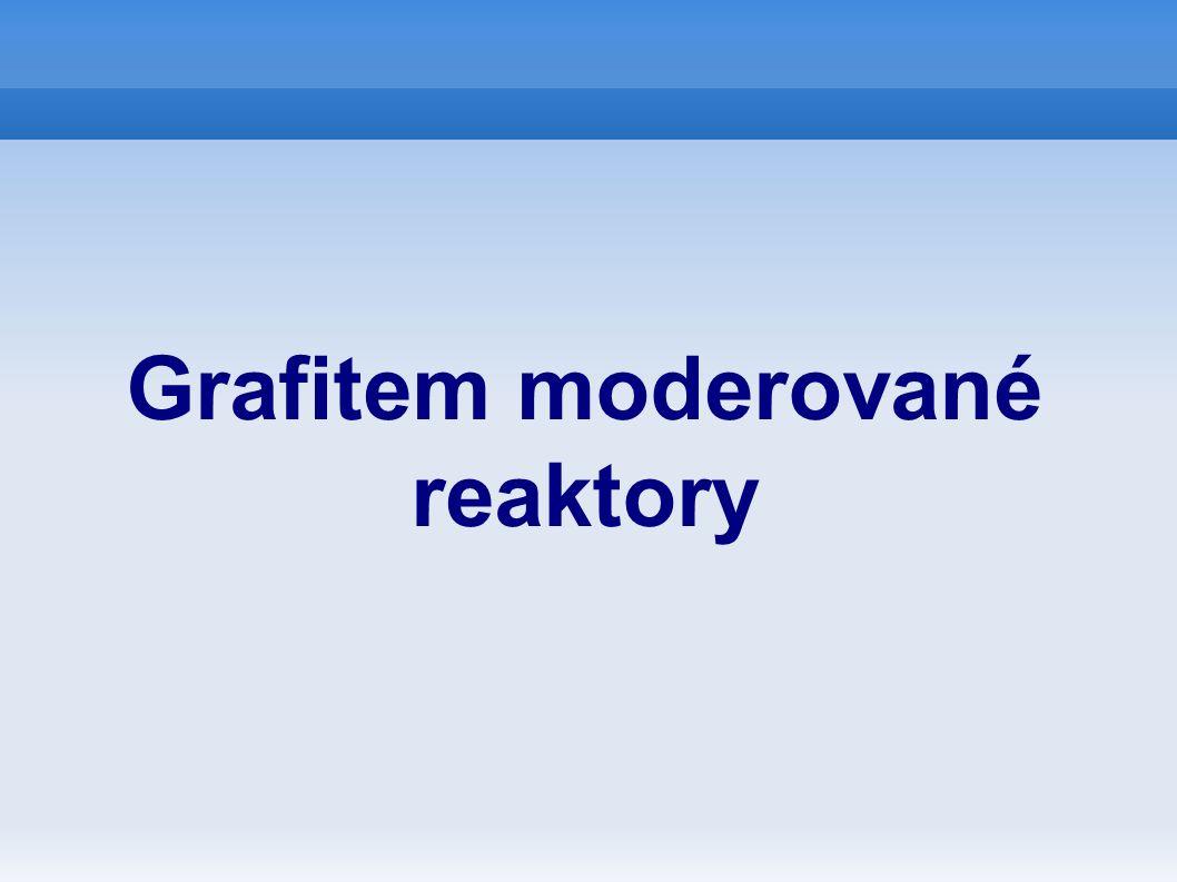 Grafitem moderované reaktory