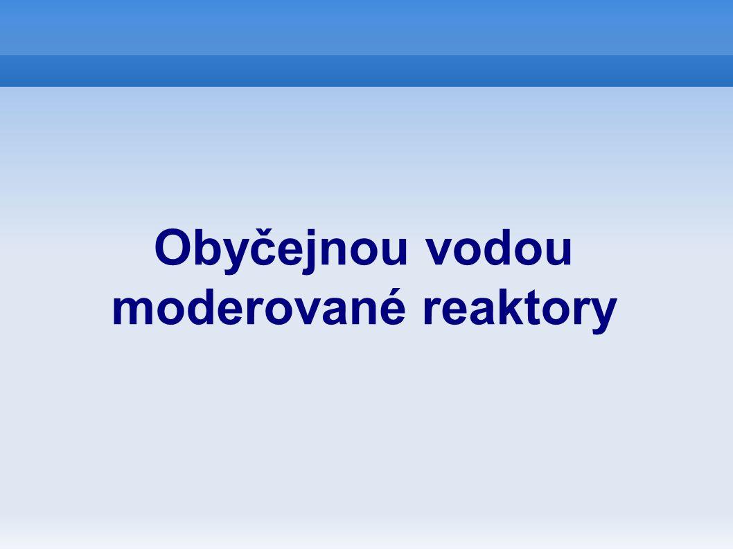 VVER/PWR Tlakovodní reaktor VVER/PWR je nejobvyklejší typ.