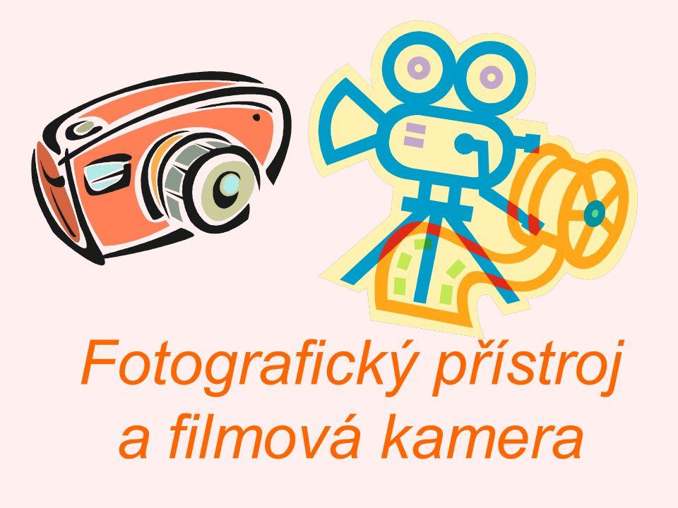 Název školy: ZŠ Klášterec nad Ohří, Krátká 676 Autor: Mgr. Zdeňka Horská Název materiálu: VY_32_INOVACE_12_20_ Fotografický přístroj a filmová kamera