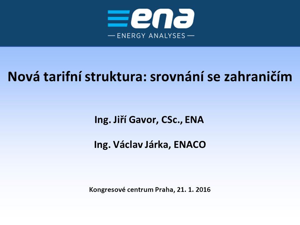 Nová tarifní struktura: srovnání se zahraničím Kongresové centrum Praha, 21.