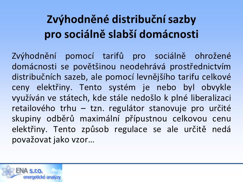 Zvýhodněné distribuční sazby pro sociálně slabší domácnosti Zvýhodnění pomocí tarifů pro sociálně ohrožené domácnosti se povětšinou neodehrává prostřednictvím distribučních sazeb, ale pomocí levnějšího tarifu celkové ceny elektřiny.