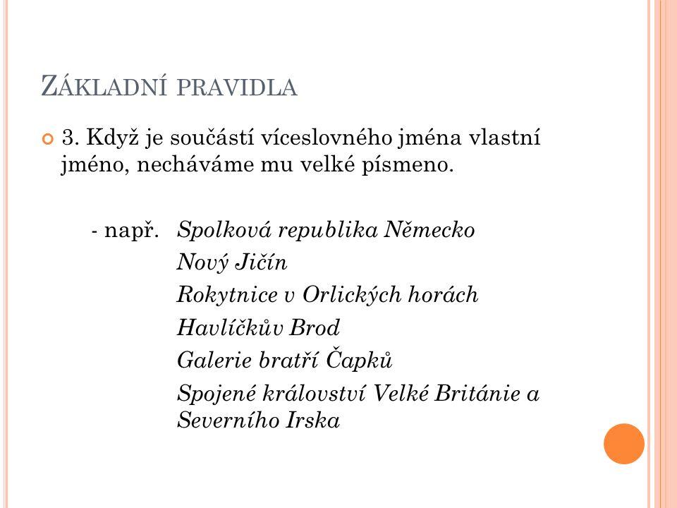 Z ÁKLADNÍ PRAVIDLA 3.